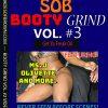 SOB Booty Grind Vol. #3